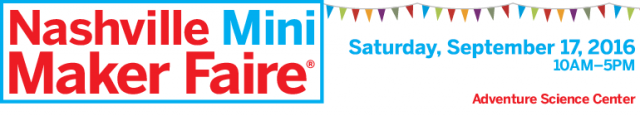 Nashville Mini Maker Faire - Call for volunteers
